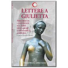 Lettere a Giulietta. Percorso di conferenze sul tema dell'amore e della solidarietà