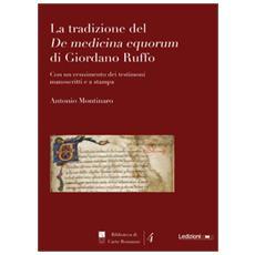 Tradizione del De medicina equorum di Giordano Ruffo. Con un censimento dei testimoni manoscritti e a stampa (La)