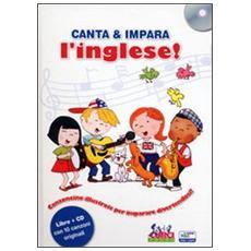 Canta e impara l'inglese. Con CD Audio
