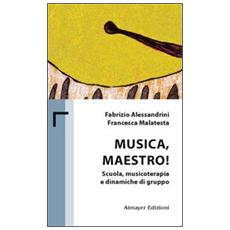 Musica maestro! Scuola, musicoterapia e dinamiche di gruppo