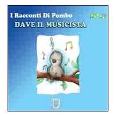 Dave il musicista. I racconti di Pombo