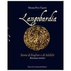Longobardia. Storia di Eoghan e di Adelchi