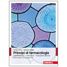Principi di farmacologia. Classificazione, interazioni, indicazioni cliniche