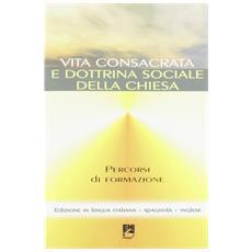 Vita consacrata e dottrina sociale della Chiesa. Percorsi di formazione. Seminario internazionale (Roma, 12-13 ottobre 2006)
