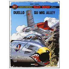Duello su Mig Alley. Le nuove avventure di Buck Danny «classic». Vol. 2
