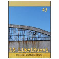 LN. LibriNuovi (2009) . Vol. 49