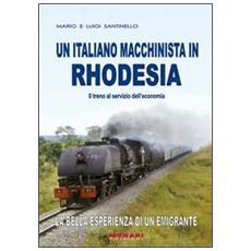 Un italiano macchinista in Rhodesia. Il treno al servizio dell'economia