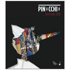 Pinocchio. Biennale 2012. Catalogo della mostra (Genova, 6 giugno 2012-13 gennaio 2013) . Ediz. italiana e inglese