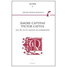 Amore captivae victor captus Liv. 30,12-15. Saggio di commento
