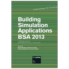 Building simulation applications. BSA 2013 1st IBPSA Italy Conference (Bolzano, 30 gennaio-1 febbraio 2013)