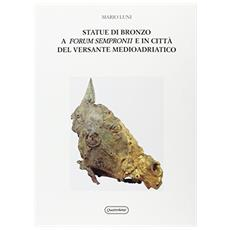 Statue di bronzo a Forum Sempronii e in citt� del versante medioadriatico