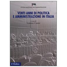 Venti anni di politica e amministrazione in Italia