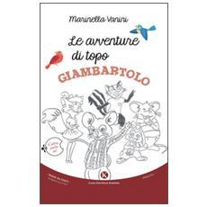 Le avventure di topo Giambartolo. Ediz. illustrata