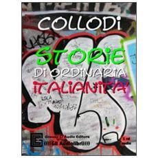 Storie di ordinaria italianità. Audiolibro. CD Audio. Ediz. integrale