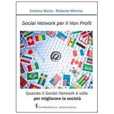 Social network per il non profit. Quando il social network è utile per migliorare la società