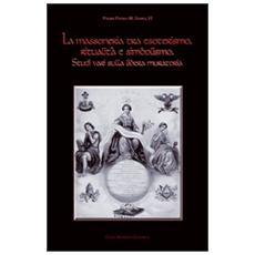 La massoneria tra esoterismo, ritualità e simbolismo. Vol. 1: Studi vari sulla Libera Muratoria.