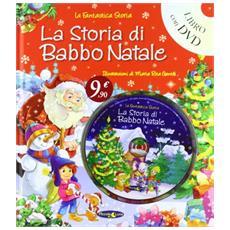 La storia di Babbo Natale. Ediz. illustrata. Con DVD