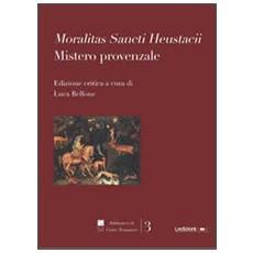Moralitas Sancti Heustacii. Mistero provenzale