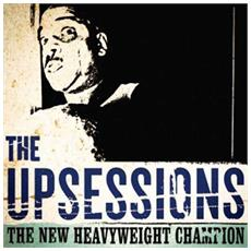 Upsessions (The) - The New Heavyweight Champion