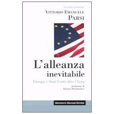L'alleanza inevitabile. Europa e Stati Uniti oltre l'Iraq