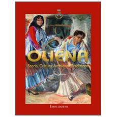 Oliena. Storia, cultura, ambiente, tradizione