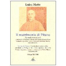 Il matrimonio di Pitano. Commedia in versi sardi. Testo italiano e sardo