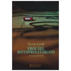 Eroe del sottoproletariato (romanzo giovanile)