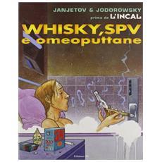 Prima de L'Incal. Vol. 5: Whisky, SPV e omeoputtane. Whisky, SPV e omeoputtane. Prima de L'Incal