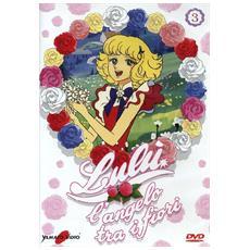 Lulu' L'Angelo Tra I Fiori #03 (Eps 11-15)