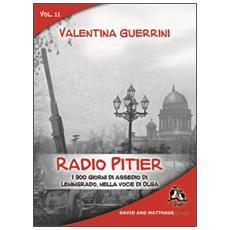 Radio Pitier. I 900 giorni di assedio di Leningrado, nella voce di Olga
