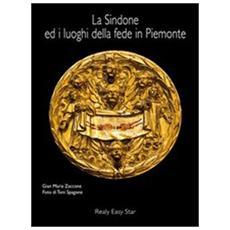 La Sindone ed i luoghi della fede in Piemonte. Ediz. multilingue