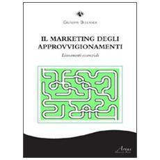 Il marketing degli approvigionamenti. Lineamenti essenziali