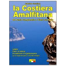 La Costiera amalfitana. Da Punta Campanella a Vietri sul mare