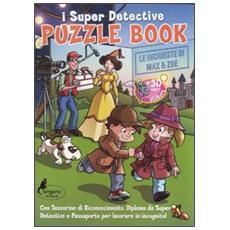 Puzzle book. Le inchieste di Max & Zoe. I Super detective. Con adesivi