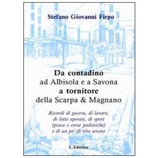 Da contadino ad Albisola e a Savona a tornitore della Scarpa & Magnano