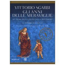 Gli anni delle meraviglie. Da Piero della Francesca a Pontormo. Il tesoro d'Italia. Vol. 2