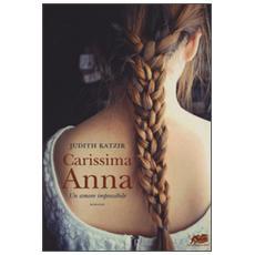 Carissima Anna. Un amore impossibile