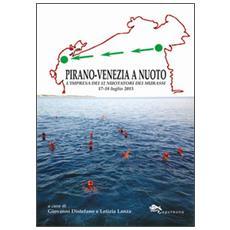 Pirano-Venezia a nuoto. L'impresa dei 12 nuotatori dei Murassi 17-18 luglio 2015