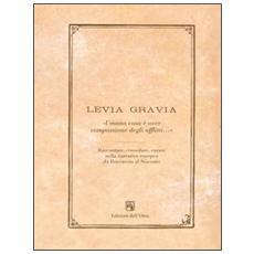 Levia Grazia «umana cosa è aver compassione degli afflitti. . . » 2013-2014. Raccontare, consolare, curare, nella narrativa europea da Boccacio al seicento