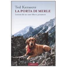 La porta di Merle. Lezioni da un cane libero pensatore