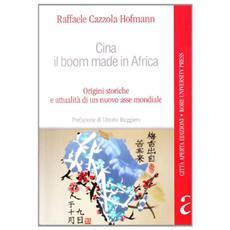 Cina, il boom made in Africa. Origini storiche e attualità di un nuovo assetto mondiale