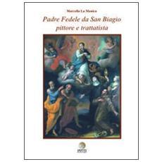 Padre Fedele da San Biagio pittore e trattatista