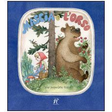 Mascia e l'orso. Fiabe popolare russa