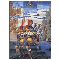 Zanebono. Libere variazioni intorno alla leggenda di Giovanni Buono da Mantova, giullare e santo