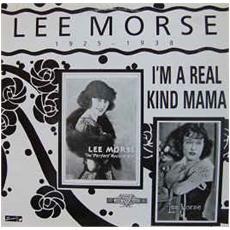 Lee Morse - I'm A Real Kind Mama