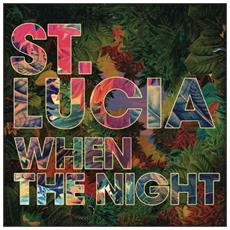 St Lucia - When The Night (Dlcd)
