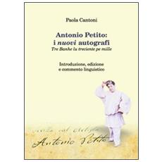Antonio Petito. I nuovi autografi. Tre banhe lu treciente pe mille