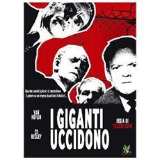 Dvd Giganti Uccidono (i)