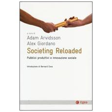 Societing Reloaded. Pubblici produttivi e innovazione sociale