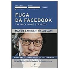 Fuga da facebook. The back home strategy